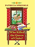 Patricia Sprinkle: Who Killed the Queen of Clubs? (Thoroughly Southern Mysteries, No. 7)