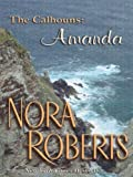 Roberts, Nora: A Man for Amanda: Amanda a Man for Amanda