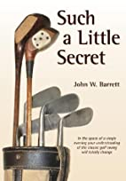Such a Little Secret by J. Wilson Barrett