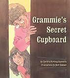 Grammie's Secret Cupboard by Cynthia…