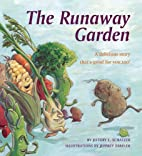 The Runaway Garden: A Delicious Story…