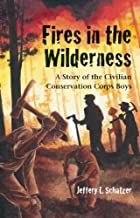 Fires in the Wilderness: A Story of the…