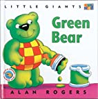 Green Bear (Little Giants) by Alan Rogers
