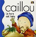 La Hora Del Bano (Bath Time) (Caillou) by…