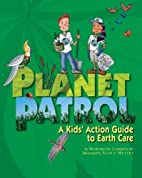 Planet Patrol: A Kids' Action Guide to Earth…