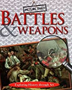 Picture That: Battles & Weapons by Caroline…