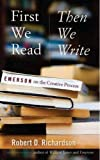 Richardson, Robert D.: First We Read, Then We Write: Emerson on the Creative Process