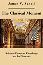 The Classical Moment: Selected Essays on…
