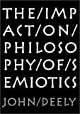 Deely, John: Impact On Philosophy Of Semiotics