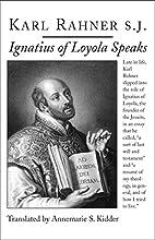 Ignatius of Loyola Speaks by Karl Rahner