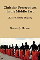 Christian persecutions in the Middle East :…