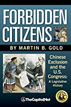 Forbidden citizens : Chinese exclusion and…
