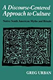 Greg Urban: A Discourse-Centered Approach to Culture