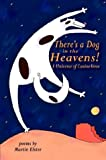 Elster, Martin: There&#39;s a Dog in the Heavens