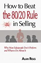How to Beat the 80/20 Rule in Sales Team…