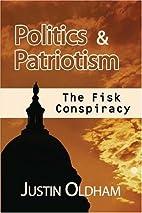 Politics and Patriotism The Fisk Conspiracy…