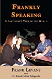 Frank Levans: Frankly Speaking: A Bartender's View of the World