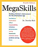 Dorothy Rich: MegaSkills: Building Children's Achievement for the Information Age, Fourth Edition