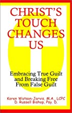 Christ's Touch Changes Us: Embracing True…