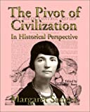 Sanger, Margaret: The Pivot of Civilization in Historical Perspective: The Birth Control Classic