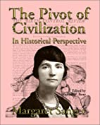 The Pivot of Civilization by Margaret Sanger