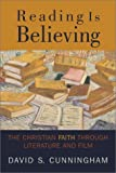 Cunningham, David S.: Reading Is Believing: The Christian Faith Through Literature and Film