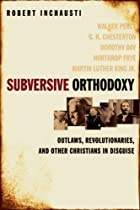 Subversive Orthodoxy: Outlaws,…