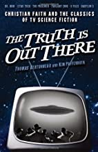 The Truth Is Out There: Christian Faith and…