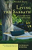 Wirzba, Norman: Living the Sabbath: Discovering the Rhythms of Rest And Delight