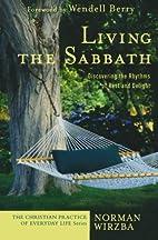 Living the Sabbath: Discovering the Rhythms…