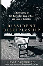 Dissident Discipleship: A Spirituality of…