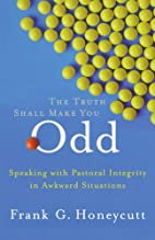 Truth Shall Make You Odd, The: Speaking with…