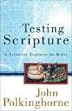 Polkinghorne, John: Testing Scripture: A Scientist Explores the Bible