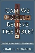 Can We Still Believe the Bible?: An…