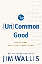 The (Un)Common Good: How the Gospel Brings…