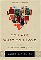 You Are What You Love: The Spiritual Power…