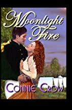 Moonlight Fire by Connie Crow