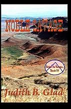 Noble Savage by Judith B. Glad