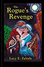The Rogue's Revenge by Lucy E. Zahnle