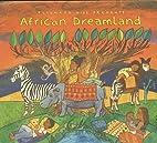 African Dreamland by Putumayo World Music &…