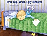 Berglin, Ruth: Dear Big, Mean, Ugly Monster