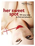 Her Sweet Spot: 101 Sexy Ways to Find and…