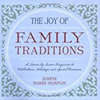 The Joy of Family Traditions: A…
