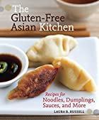 The Gluten-Free Asian Kitchen: Recipes for…