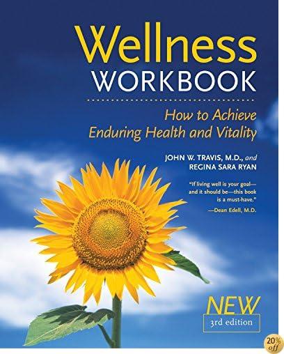 TThe Wellness Workbook, 3rd ed: How to Achieve Enduring Health and Vitality