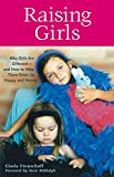 Gisela Preuschoff: Raising Girls: Why Girls Are Different--and How to Help Them Grow up Happy and Strong