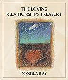 The Loving Relationships Treasury by Sondra…