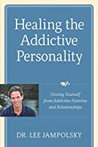 Healing the Addictive Personality: Freeing…