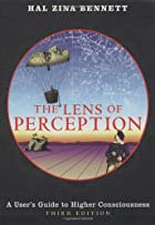 Lens of Perception by Hal Zina Bennett