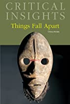 Things Fall Apart (Critical Insights) by…